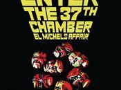 "MICHELS AFFAIR: ""Enter 37th Chamber"""