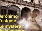 mystère maison Aranda Jeronimo Tristante
