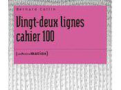Vingt-deux lignes cahier 100, Bernard Collin (par Jean-Pascal Dubost)