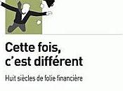 Crise Financière, Cette fois, c'est différent REINHART ROGOFF