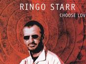 Ringo Starr-Choose Love-2005