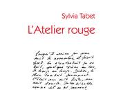 L'atelier rouge Sylvia Tabet