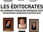 éditocrates comment parler (presque) tout racontant (vraiment n'importe quoi Chollet, O.Cyran, Fontenelle Reymond