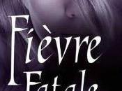 chroniques MacKayla Lane Fièvre Fatale (tome