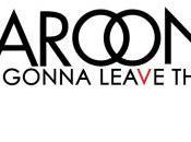 Maroon clip leur 4ème single: Never Gonna Leave This