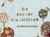 voyage merveilleux Maurice Carême (illustré Lauranne Quentric)