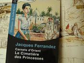 Carnets d'Orient, cimetière Princesses