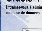 Oracle 11g: Entraînez-vous administrer base données