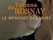 mémoire murs Tatiana Rosnay