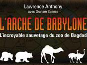 Témoignage L'arche Babylone, l'incroyable sauvetage Bagdad