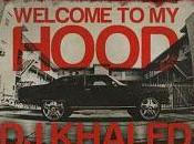 "Khaled ""Welcome Hood (Remix)"" featuring avec monde...[Audio]"