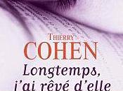 Longtemps, j'ai rêvé d'elle Thierry Cohen