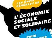Produire, consommer, décider. autrement, Etats généraux l'Economie Sociale Solidaire