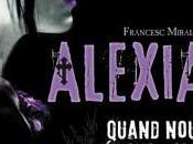 [Chronique] Alexia Francesc Miralles