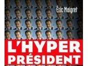 Livre L'hyper-président Eric Maigret