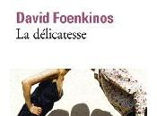 délicatesse David Foenkinos Avis Sunsi