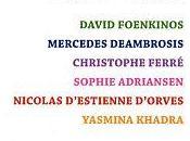 façons dire, David FOENKINOS, Mercédès DEAMBROSIS,Christophe FERRE, Sophie ADRIANSEN, Nicolas D'ESTIENNE D'ORVES, Yasmina KHADRA