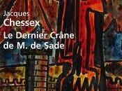 Jacques Chessex, Dernier Crâne Sade