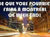 VOICI NOUVELLE CHRONIQUE: vous pourriez faire week-end!