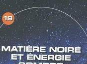L'Univers Mystères: Matière Noire Energie Sombre