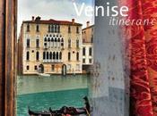 Venise Itinérance, nouveau livre...