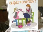 "suis super maman"" sort aujourd'hui"