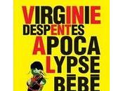 Virginie Despentes Apocalypse bébé