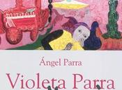 Angel Parra, Violeta mère, Ecriture. Rencontre Lundi octobre librairie