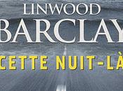 CETTE NUIT-LA, Linwood Barclay