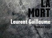 Laurent Guillaume Doux comme mort louve Subure