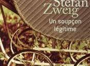 soupçon légitime, Stefan Zweig