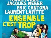 Critique Ciné Ensemble c'est Trop, vaudeville moderne réussi