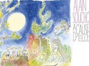 ALAIN SOUCHON, chansons d'enfance POUR JEUNES CANCEREUX