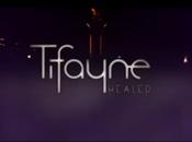 Découvrez Healed premier clip Tifayne