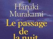 """2011/48 passage nuit"""" Haruki Murakami"""