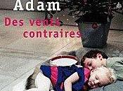 """""""Des vents contraires"""" Olivier Adam"""
