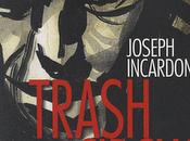 Trash Circus Joseph Incardona