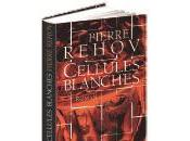 Cellules blanches Pierre Rehov