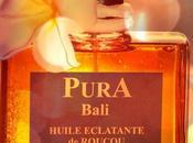 J'ai adoré Pura Bali, huiles massages parfums ultra éxotiques: éveil pour sens!!