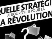 Quelle stratégie aujourd'hui pour révolution