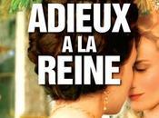 Critique Cinéma Adieux Reine