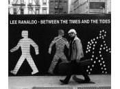 Ranaldo Between Times Tides
