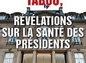 Dernier Tabou Révélations santé Présidents Denis Demonpion Laurent Léger