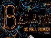 "balade Pell Ridley"" Rosoff"