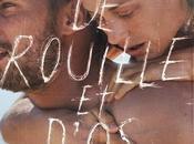 rouille d'os Jacques Audiard avec Marion Cotillard, Matthias Schoenaerts