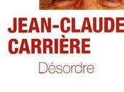 François Busnel Désordre, Jean-Claude Carrière