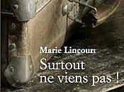 Surtout viens Marie Lincourt