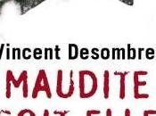 """2012/24 """"Maudite soit-elle"""" Vincent Desombre"""