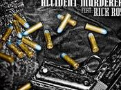 """""""Accident Murderers"""" (Feat. Rick Ross)."""