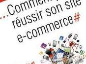 Abordez e-commerce simplement avec livre Comment réussir site